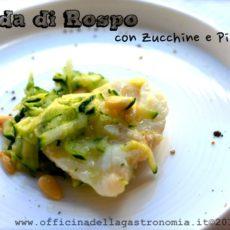 Coda di Rospo zucchine e pinoli